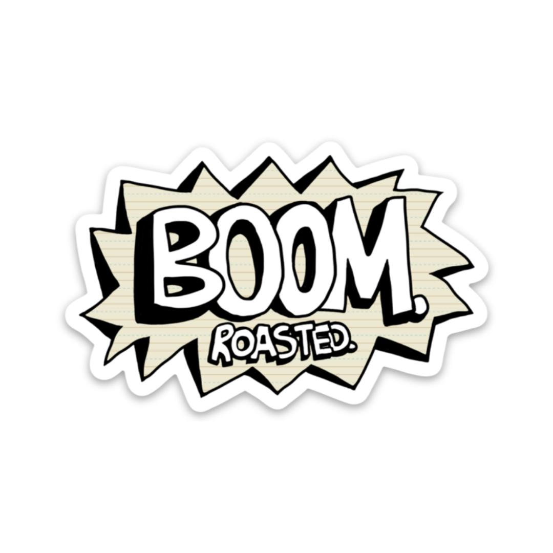 Boom roasted - Office Sticker