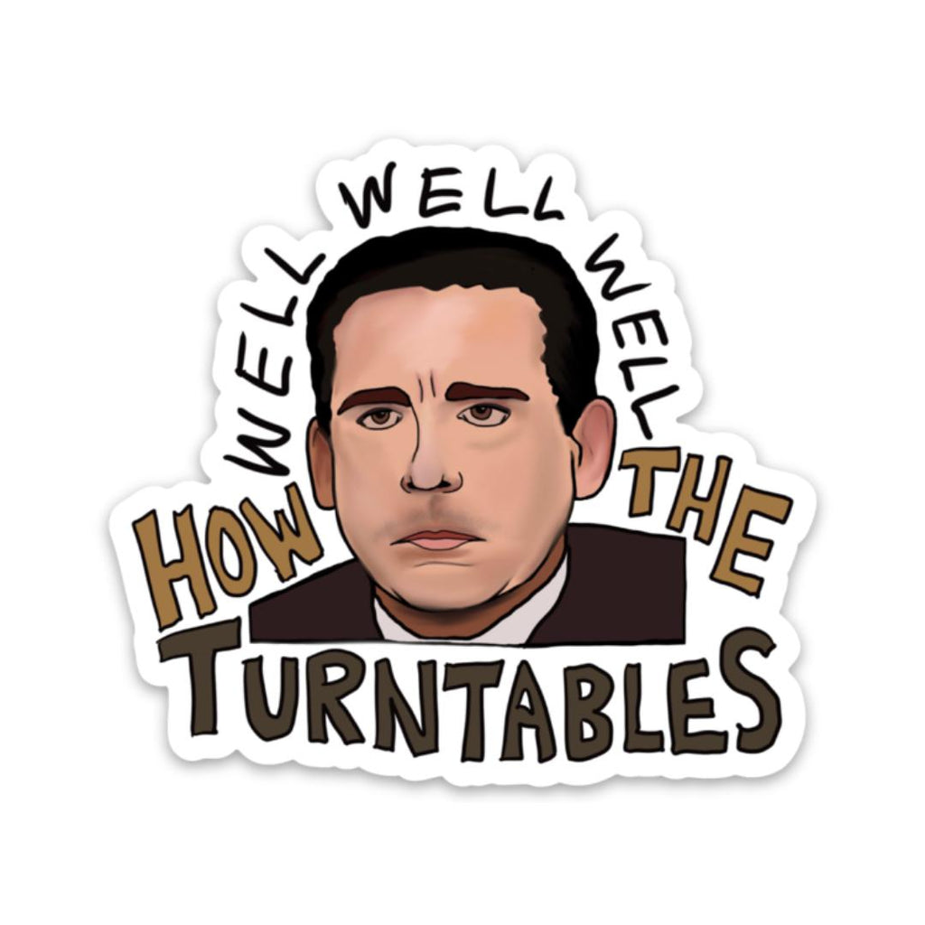 Well, well, well, how the turntables - Office Sticker