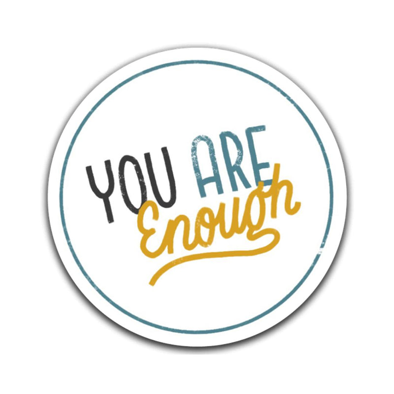 You Are Enough - Yellow Mental Health Sticker
