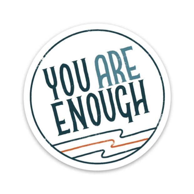 You Are Enough - Blue Mental Health Sticker 1
