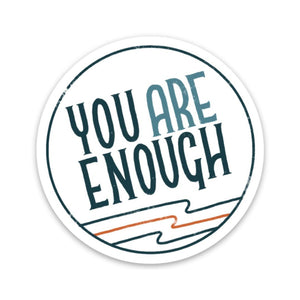 You Are Enough - Blue Mental Health Sticker