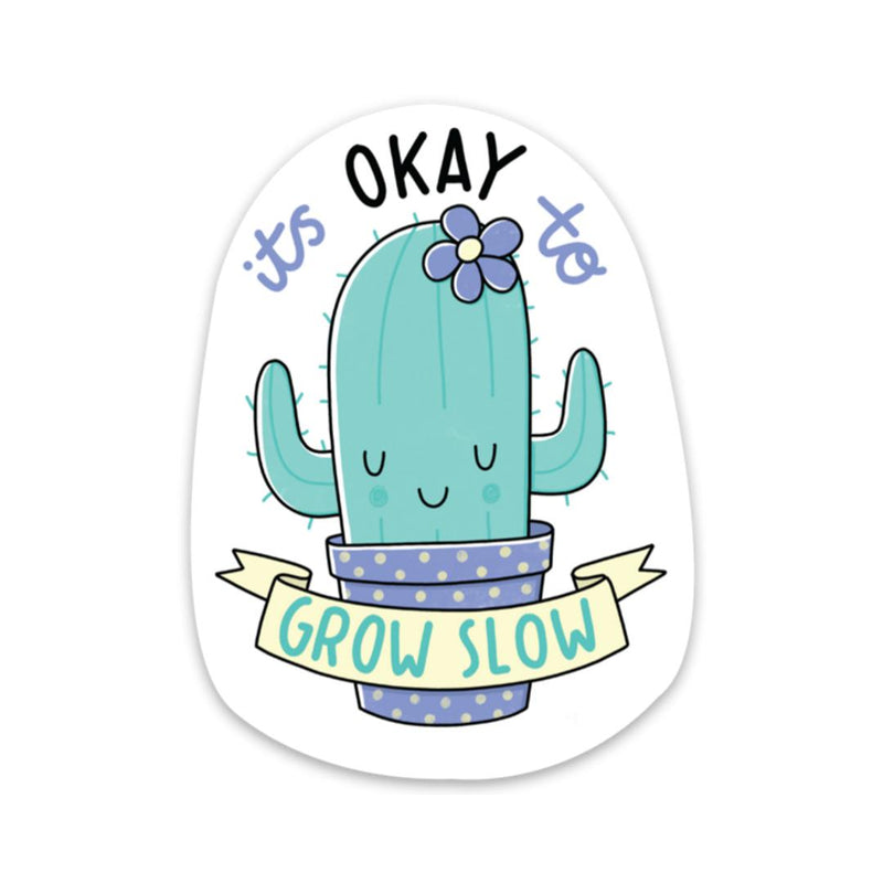 It's okay to grow slow - Mental Health Sticker