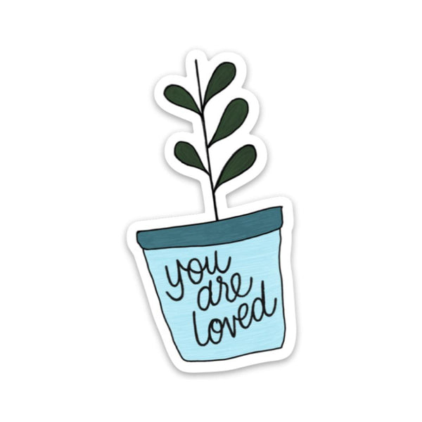 You are loved - Mental Health Sticker