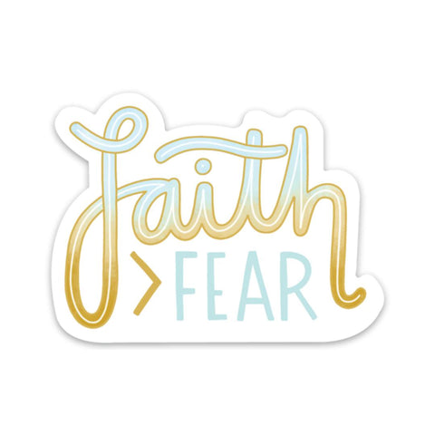 Faith > Fear - Mental Health Sticker