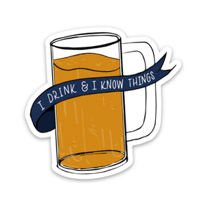 I Drink Beer and I Know Things - GoT Sticker (Limited Edition)