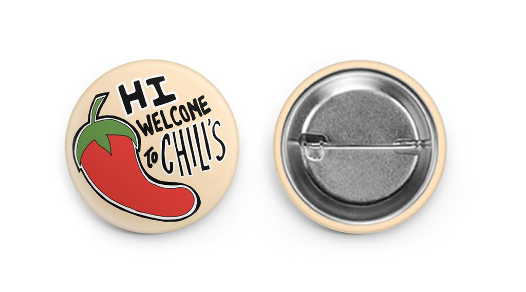 hi, welcome to chili's - button pin