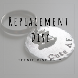 Replacement Disc (Teenie Disc Option)
