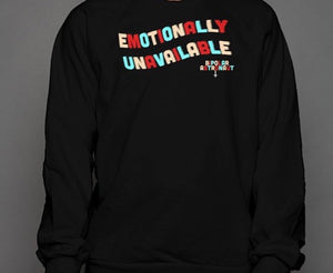 Emotionally Unavailable Crewneck Sweatshirt