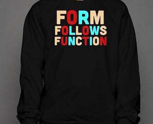 Form Follows Function Crewneck Sweatshirt