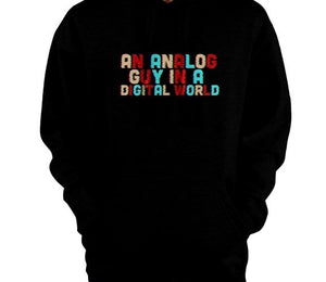 An Analog Guy In A Digital World Pullover Hoodie