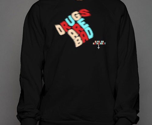 Drugs Are Bad Crewneck Sweatshirt