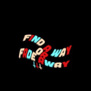 Find A Way Or Fade Away Crewneck Sweatshirt