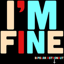 Load image into Gallery viewer, I'm Fine Crewneck T-Shirt