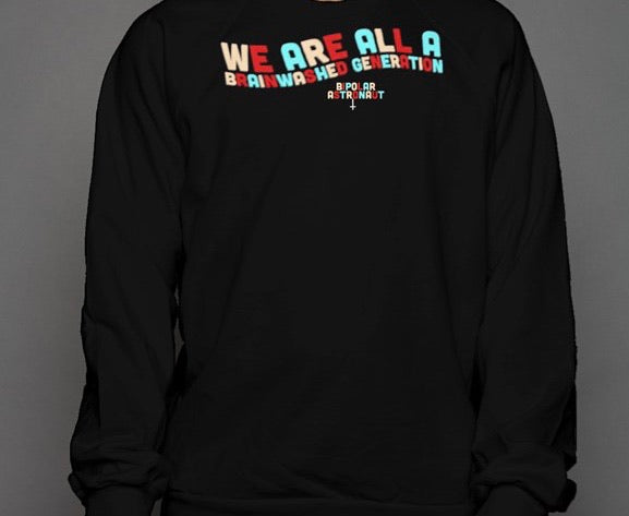 We Are All A Brainwashed Generation Crewneck Sweatshirt