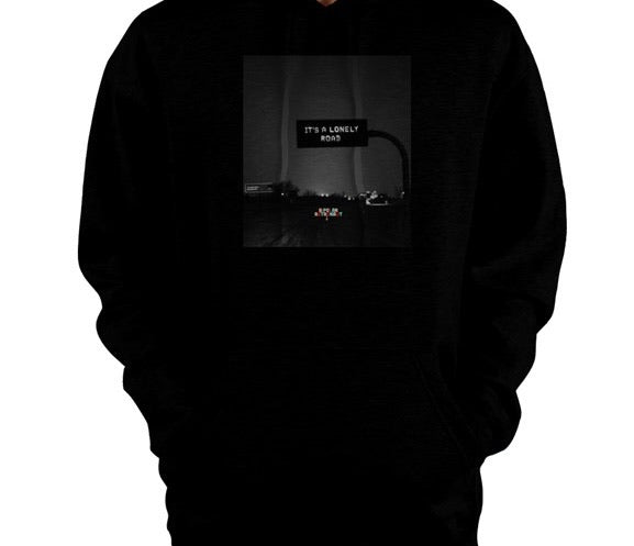 It's A Lonely Road Pullover Hoodie