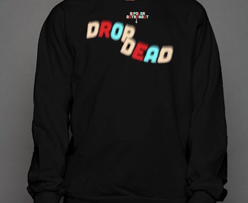 Drop Dead Crewneck Sweatshirt