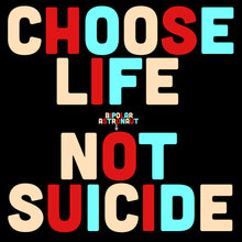 Load image into Gallery viewer, Choose Life Not Suicide Crewneck T-Shirt