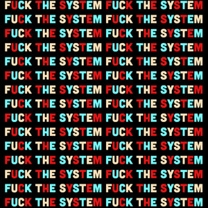 Fuck The System Repeat Crewneck T-Shirt
