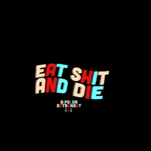 Eat Shit And Die Pullover Hoodie
