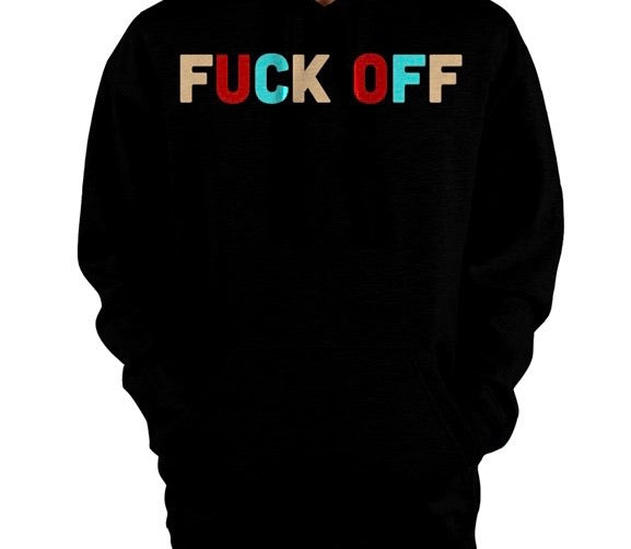 Fuck Off Pullover Hoodie