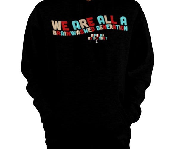 We Are All A Brainwashed Generation Pullover Hoodie