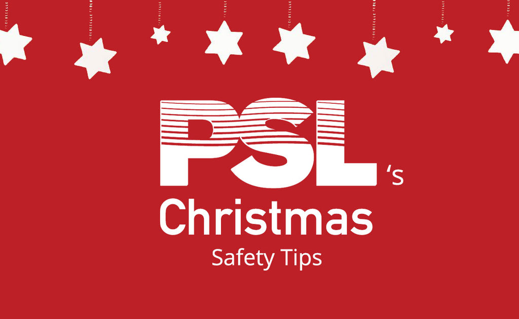 Christmas Safety Tips from PSL