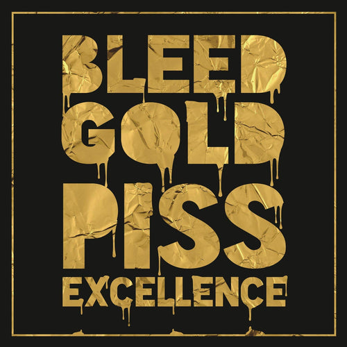 Bleed Gold, Piss Excellence CD