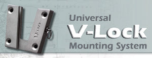 Universal Mounting System - the V-Lock