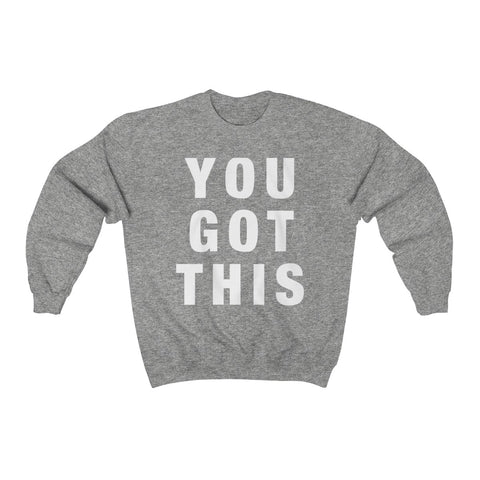 You Got This Unisex Heavy Blend™ Crewneck Sweatshirt - lavished-collection