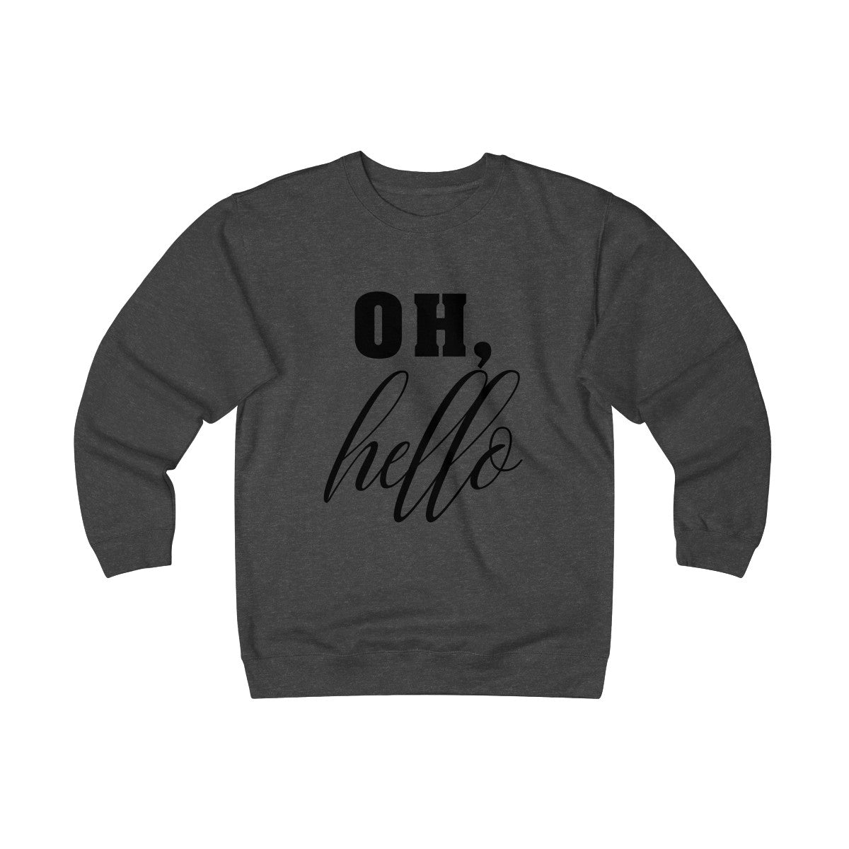 Oh, Hello Women's Heavyweight Fleece Crew - lavished-collection