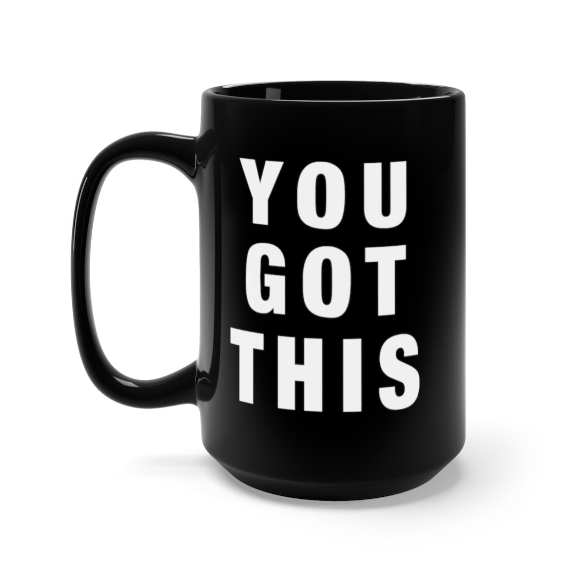 You Got This Black Mug 15oz - lavished-collection