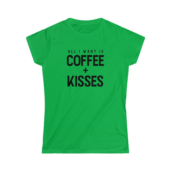 All I want is Coffee + Kisses - Women's Softstyle Tee - lavished-collection