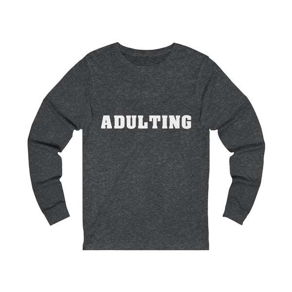Adulting Unisex Jersey Long Sleeve Tee - lavished-collection