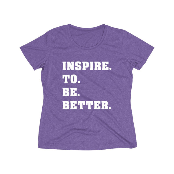 Inspire to Be Better Women's Dri-Fit Tee Apparel - Lavished Collection