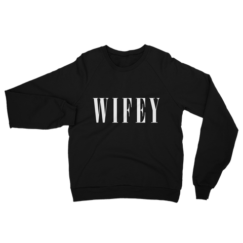 Wifey California Fleece Raglan Sweatshirt Apparel - Lavished Collection