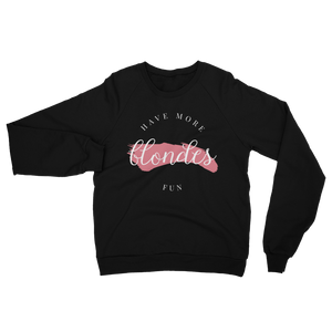 """Blondes Have More Fun"" Women's Sweatshirt Apparel - Lavished Collection"