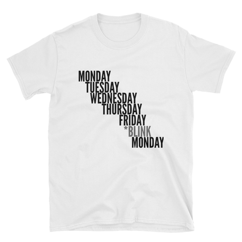"""Blink Monday"" Short-Sleeve Unisex T-Shirt Apparel - Lavished Collection"