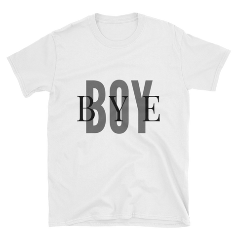 """Boy Bye"" Women's Short-Sleeve T-Shirt Apparel - Lavished Collection"