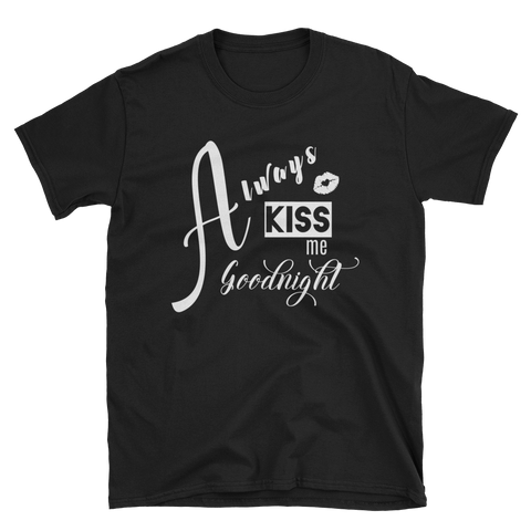 """Always Kiss Me Goodnight"" Women's Short-Sleeve T-Shirt (Darks) Apparel - Lavished Collection"