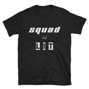 """Squad is Lit"" Short-Sleeve Unisex T-Shirt Apparel - Lavished Collection"