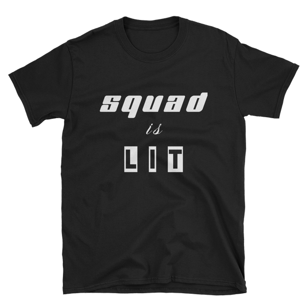 Squad is Lit- Short-Sleeve Unisex T-Shirt - lavished-collection