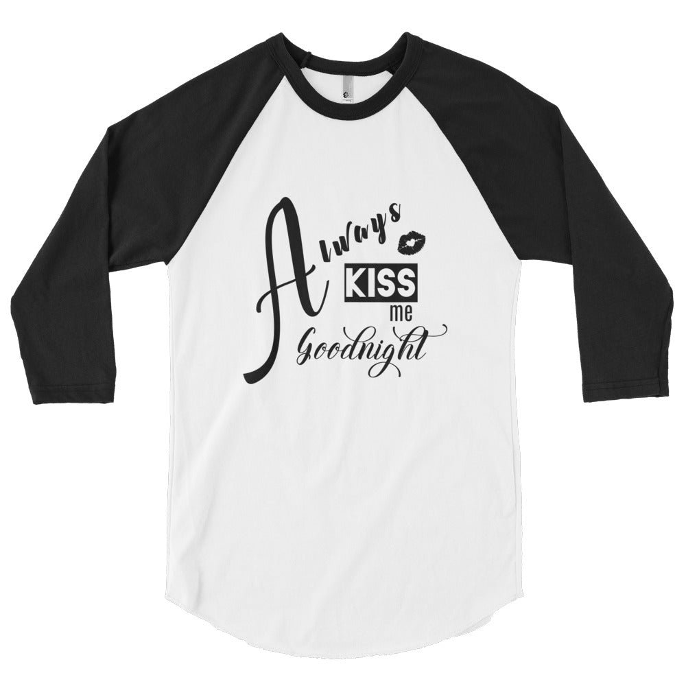"""Always Kiss Me Goodnight"" Baseball Tee Apparel - Lavished Collection"