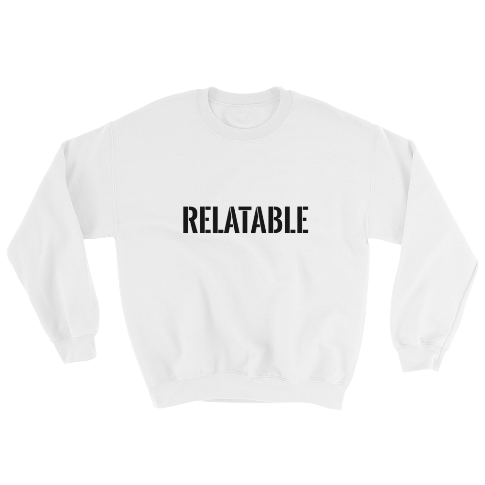 Relatable Sweatshirt Apparel - Lavished Collection