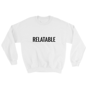 Relatable Sweatshirt - lavished-collection