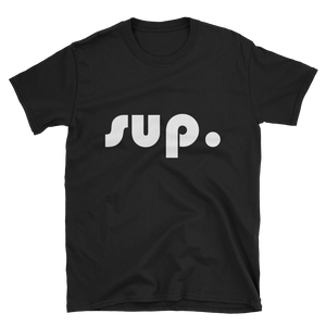 """sup."" Unisex Short-Sleeve T-Shirt (Dark Colors) Apparel - Lavished Collection"
