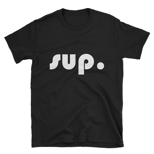 Sup.- Unisex Short-Sleeve T-Shirt (Dark Colors) - lavished-collection