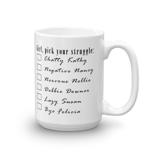 Girl, Pick Your Struggle Mug Home & Decor - Lavished Collection