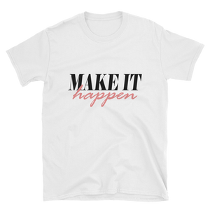 """Make it Happen"" Women's White Short-Sleeve T-Shirt - lavished-collection"