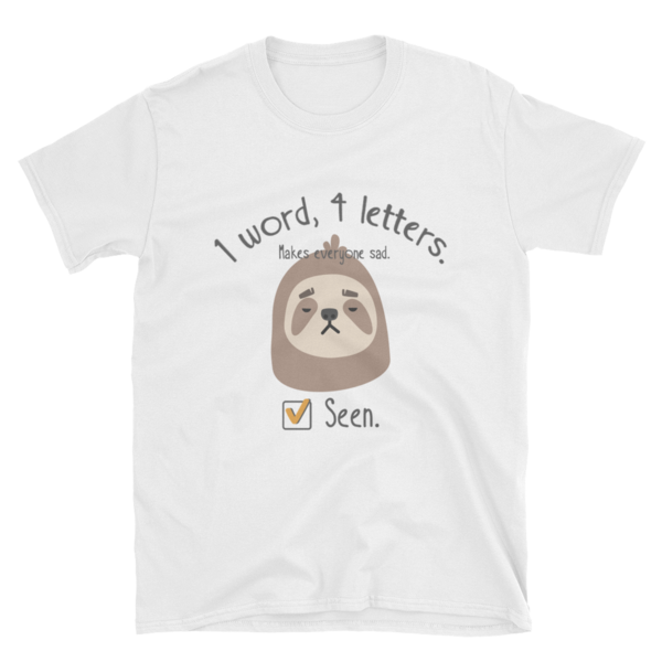 Seen - Sloth Humor Tees - lavished-collection