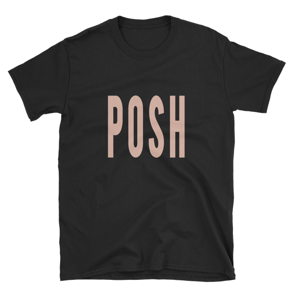 Posh- Short-Sleeve Unisex T-Shirt - lavished-collection